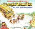 The Magic School Bus at the Waterworks - Joanna Cole,Bruce Degen