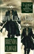 How Like a God - Brenda W. Clough