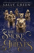 The Smoke Thieves - Sally Green