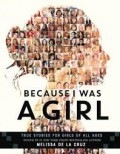 Because I Was a Girl: True Stories for Girls of All Ages - Melissa de la Cruz