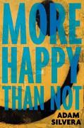 More Happy Than Not - Adam Silvera