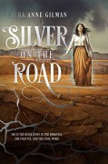 Silver on the Road (The Devil's West) - Laura Anne Gilman