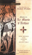 Le Morte d'Arthur: King Arthur and the Legends of the Round Table - Thomas Malory, Keith Baines, Robert Graves