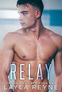 Relay (Changing Lanes Book 1) - Layla Reyne