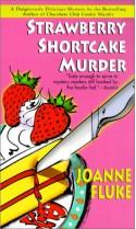 Strawberry Shortcake Murder - Joanne Fluke