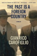 The Past Is a Foreign Country: A Thriller - Gianrico Carofiglio, Howard Curtis