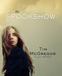 The Spookshow: (Book 1) - Tim McGregor