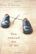 You Remind Me of Me - Dan Chaon