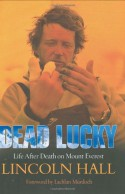 Dead Lucky: Life After Death on Mount Everest - Lincoln Hall