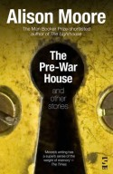 The Pre-War House and Other Stories by Moore, Alison (2013) Hardcover - Alison Moore