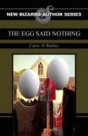 The Egg Said Nothing - Caris O'Malley