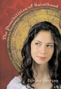 The Possibilities of Sainthood - Donna Freitas