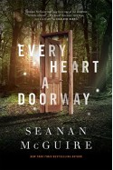 Every Heart a Doorway - Seanan McGuire