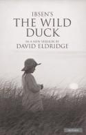 The Wild Duck - Henrik Ibsen, David Eldridge