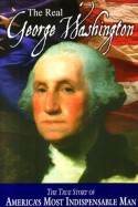 The Real George Washington - Andrew M. Allison, Jay A. Parry, W. Cleon Skousen