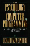 The Psychology of Computer Programming - Gerald M. Weinberg