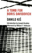 A Tomb for Boris Davidovich - Danilo Kiš, Joseph Brodsky, Duska Mikic-Mitchell, William T. Vollmann