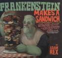 Frankenstein Makes a Sandwich - Adam Rex