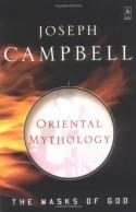 Oriental Mythology - Joseph Campbell