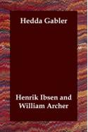 Hedda Gabler - Henrik Ibsen, William Archer