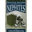 Tennis Shoes Among the Nephites - Chris Heimerdinger