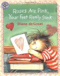 Roses Are Pink, Your Feet Really Stink - Diane deGroat, Diane deGroat