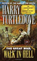 The Great War: Walk in Hell - Harry Turtledove