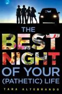 The Best Night of Your (Pathetic) Life - Tara Altebrando