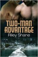 Two-Man Advantage - Riley Shane