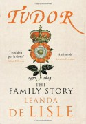 Tudor: The Family Story - Leanda de Lisle, Leanda de Lisle