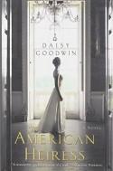 The American Heiress: A Novel - Daisy Goodwin