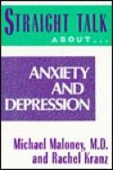 Straight Talk about Anxiety and Depression - Michael Maloney, Rachel Kranz