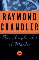 The Simple Art of Murder - Raymond Chandler