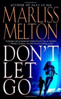 Don't Let Go - Marliss Melton
