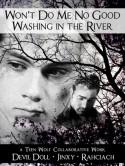 Won't Do Me No Good Washing in the River - DevilDoll, Rahciach, Jinxy
