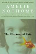 The Character of Rain - Amélie Nothomb, Timothy Bent