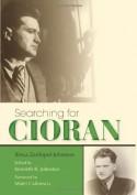 Searching for Cioran - Ilinca Zarifopol-Johnston, Kenneth R. Johnston, Matei Călinescu