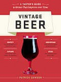 Vintage Beer: Discover Specialty Beers That Improve with Age - Patrick Dawson