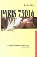 Paris 75016: Diary of an Uptown Tramp - Lolita Pille