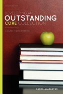 Developing an Outstanding Core Collection: A Guide for Libraries - Carol Alabaster