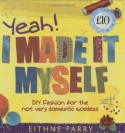 Yeah, I Made It Myself - Eithne Farry