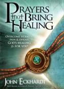 Prayers That Bring Healing - John Eckhardt