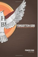Forgotten God: Reversing Our Tragic Neglect of the Holy Spirit - Francis Chan, Danae Yankoski