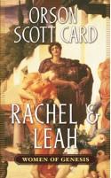 Rachel & Leah - Orson Scott Card
