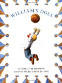 William's Doll - Charlotte Zolotow, William Pène du Bois