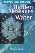 The Hidden Messages in Water - Masaru Emoto, David A. Thayne