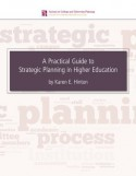 A Practical Guide to Strategic Planning in Higher Education - Karen E. Hinton