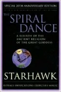 The Spiral Dance: A Rebirth of the Ancient Religion of the Goddess - Starhawk