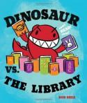 Dinosaur vs. the Library - Bob Shea