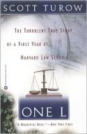 One L: The Turbulent True Story of a First Year at Harvard Law School - Scott Turow